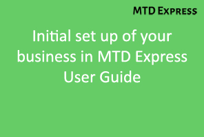 MTDExpress First Business Set Up User Guide